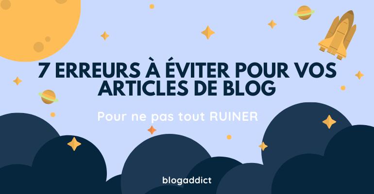 7 erreurs à éviter pour ses articles de blog