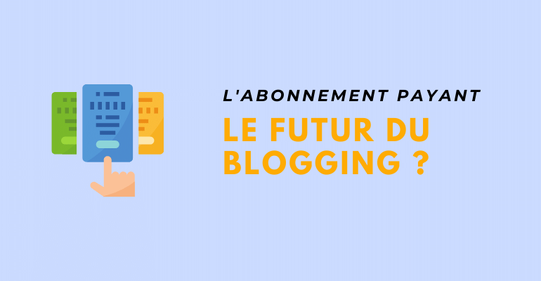 abonnement payant blogging
